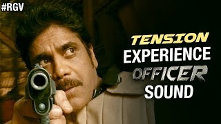 Tension - Experience Officer Sound | Rgv | Nagarjuna | Myra Sareen | Ram Gopal Varma | #officer