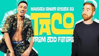 Whiskey Ginger - Taco / Odd Future - #083