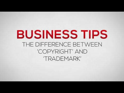 The Difference Between 'Copyright' and 'Trademark' | Business Tips