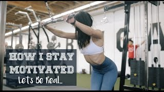 How I Stay Motivated | Let