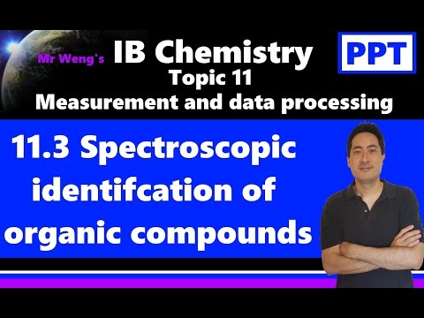 IB Chemistry Topic 11.3 Spectroscopic identification of organic compounds