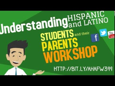 Understanding Hispanic/Latino Students and Their Parents –