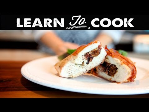 Learn To Cook: How To Make Fig & Goat Cheese Stuffed Chicken Breast