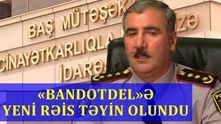 """SON DƏQİQƏ:Vilayət Eyvazov """"Bandotdel""""ə yeni rəis təyin etdi"""