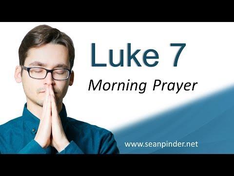 A CLOSE CALL - LUKE 7 - MORNING PRAYER