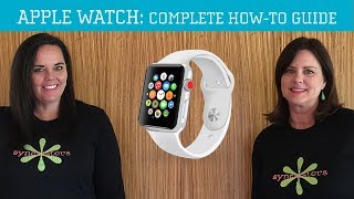 Apple Watch - Complete How-To Guide
