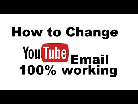 How to change YouTube Account Eamil address 2018
