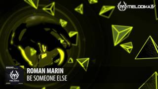 Roman Marin  Be Someone Else Original Mix Melodika Music Mmtv043 Watch In 1080p Hd
