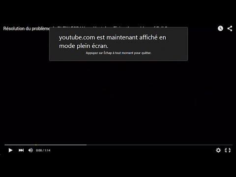Plein écran ne marche plus sur Youtube - Fix FULLSCREEN  not working on Youtube