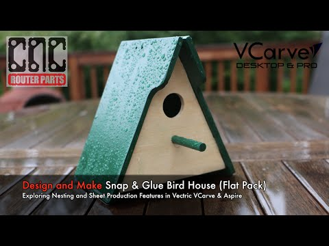 Making a Birdhouse using VCarve Nest and Plate Production on the Benchtop Standard CNC Machine