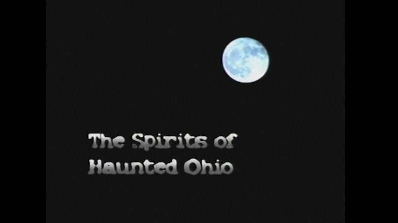The Spirits Of Haunted Ohio