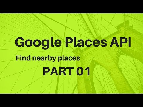 Find nearby places using Google Maps Places API in Android Studio PART 1