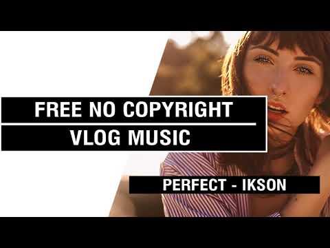 Perfect - Ikson  [FREE No Copyright Vlog Music ]⚡🎧🔥