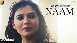 Latest Punjabi Song || Naam - Guru-B Ft. Arshdeep Dhaliwal || New Punjabi Song || Kumar Records