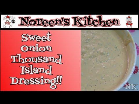 Sweet Onion Thousand Island Dressing Recipe   Noreen's Kitchen
