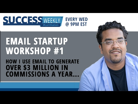 Workshop #1: How I Use Email to Generate Over $3 Million in Commissions a Year...