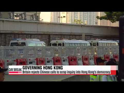 Britain rejects Chinese calls to scrap inquiry into Hong Kong′s democracy   홍콩 ′