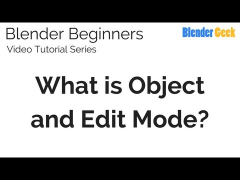 5. Blender Beginners Video Tutorial - What is Object and Edit Mode