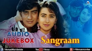 Sangraam - Bollywood Full Songs | Ajay Devgan, Karishma Kapoor, Ayesha Jhulka | Audio Jukebox