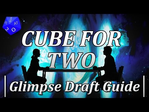 Cube For Two: Glimpse Draft Guide - A Two Player MTG Draft Format
