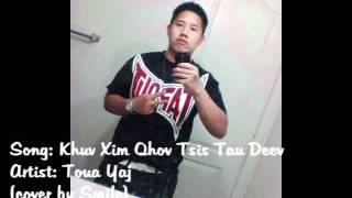 Khuv Xim Qhov Tsis Tau Deev (Cover by Smile)