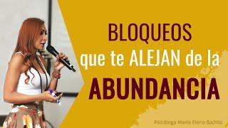 Bloqueos que te alejan de la abundancia | Psicóloga Maria Elena Badillo