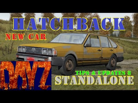Dayz Standalone Episode 39 Tips and Updates 8 Vehicles, New Car the Hatchback