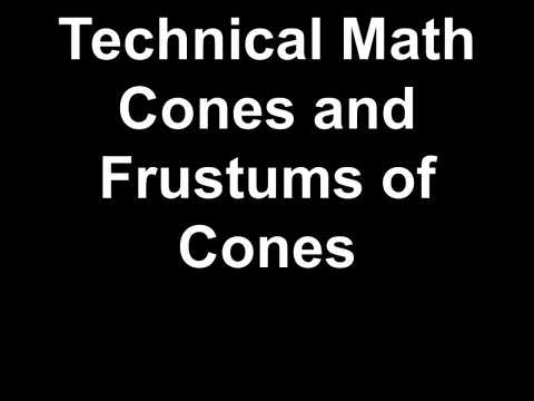 Technical Math Cones and Frustums of Cones