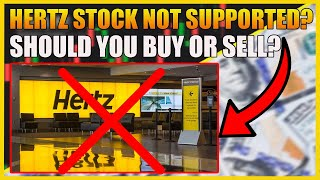 Hertz No Longer Supported by Robinhood! Should You Buy Now?