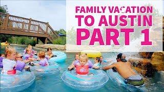 Family Vacation to Austin Texas:  Part 1