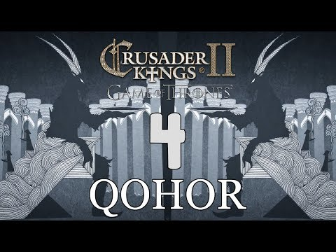 Ck2: Game of Thrones - DEUS GOAT! Qohor Episode 4