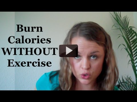 *Burn Calories Without Exercise* by EATING MORE!