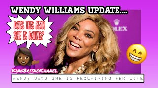 Wendy Williams Says She Is Reclaiming Her Life | Does This Mean She Is Dating?