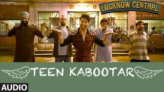 Teen Kabootar Full Audio | Lucknow Central | Farhan, Gippy | Arjunna Harjaie ft Raftaar Divya Mohit