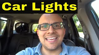 Car Lights Explained-Headlights, High Beams, Fog Lights, And More