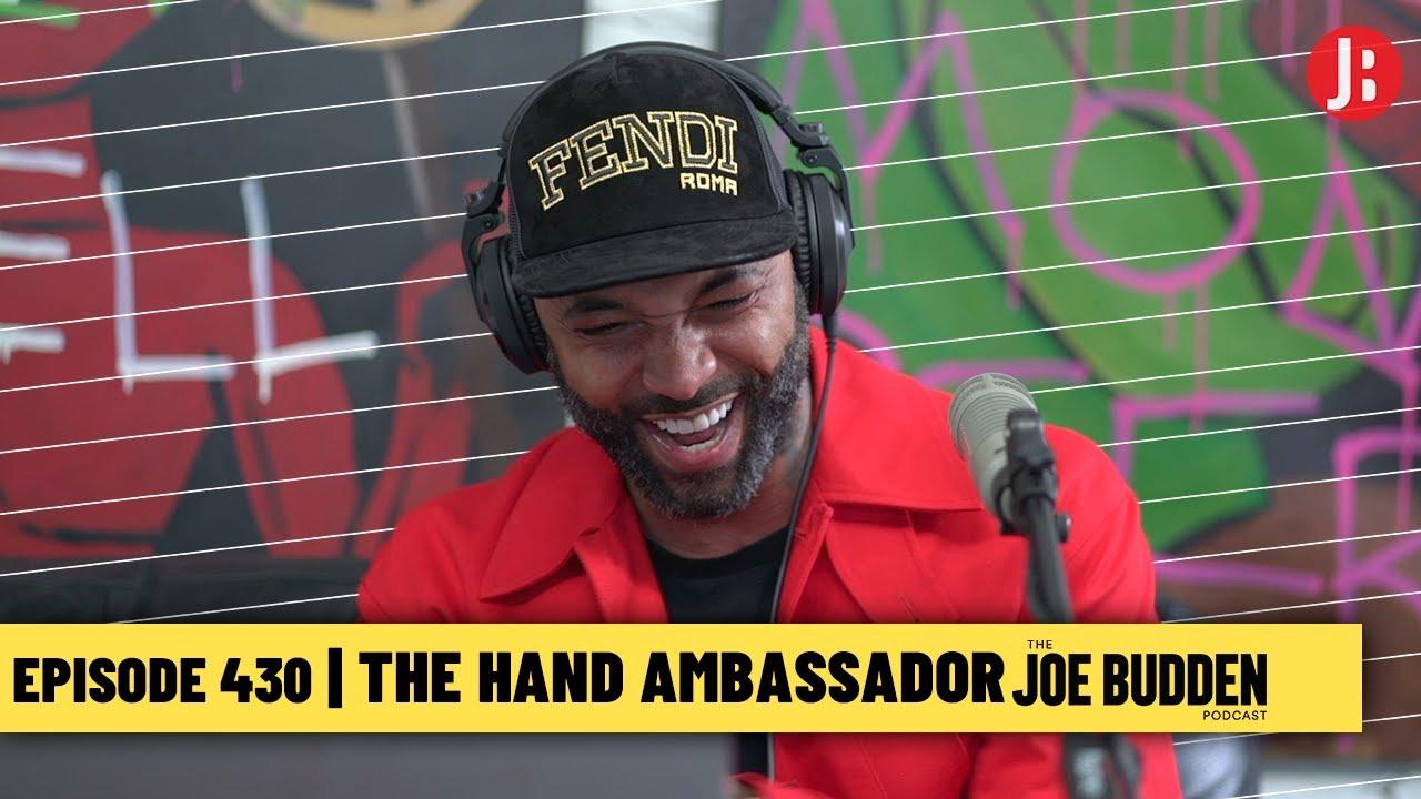 The Joe Budden Podcast Episode 430 | The Hand Ambassador