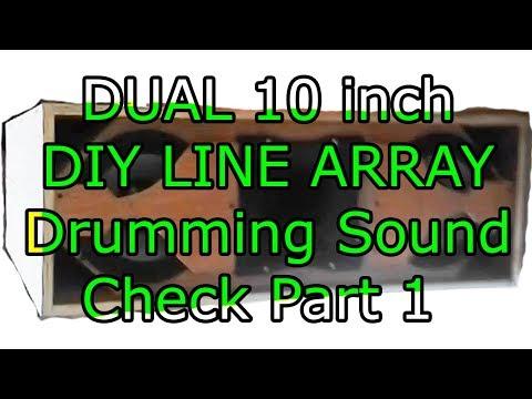 DIY DUAL 10 inch LINE ARRAY DRUM TEST Part 1