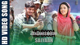 Saiyaan Video Song  | Mehbooba Songs | Puri Jagannadh , Akash Puri , Neha Shetty,  Sandeep Chowta