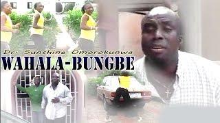 Edo Music Video - Wahala Bungbe by Dr Sunshine Omorokunwa