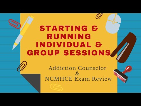 10  Starting and Running Individual and Group Sessions | Addiction Counselor Exam Review Podcast