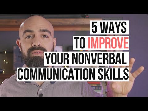 Body Language | 5 Ways to Improve Your Nonverbal Communication Skills