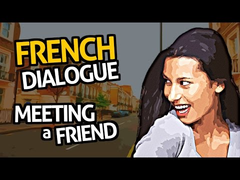 Learn French Conversation with OUINO™: Practice #2 (Meeting a Friend)