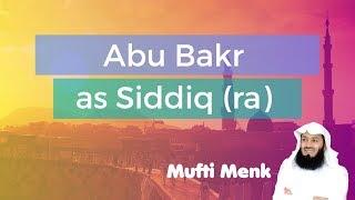 Abu Bakr as Siddiq -  Mufti Menk