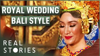 Royal Wedding: Bali Style (Wedding Documentary) - Real Stories