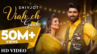 New Punjabi Song 2021 | Viah Ch Gaah (Full Song) Shivjot Ft Gurlej Akhtar |Latest Punjabi Songs 2021
