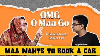 OMG - O Maa Go - Maa Wants to Book a Cab