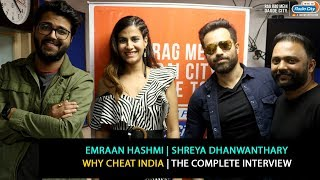 Emraan Hashmi and Shreya Dhanwanthary | Why Cheat India | The Complete Interview