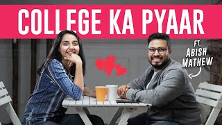 College Ka Pyaar Ft. Abish Mathew | MostlySane