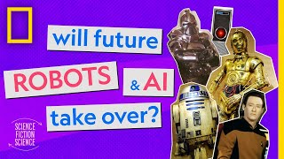 Will future robots & AI take over? | How Sci-Fi Inspired Science