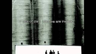 Jars Of Clay (Who We Are Instead) - Amazing Grace